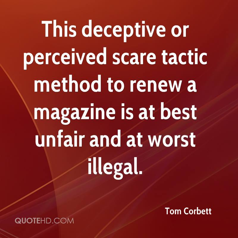This deceptive or perceived scare tactic method to renew a magazine is at best unfair and at worst illegal.