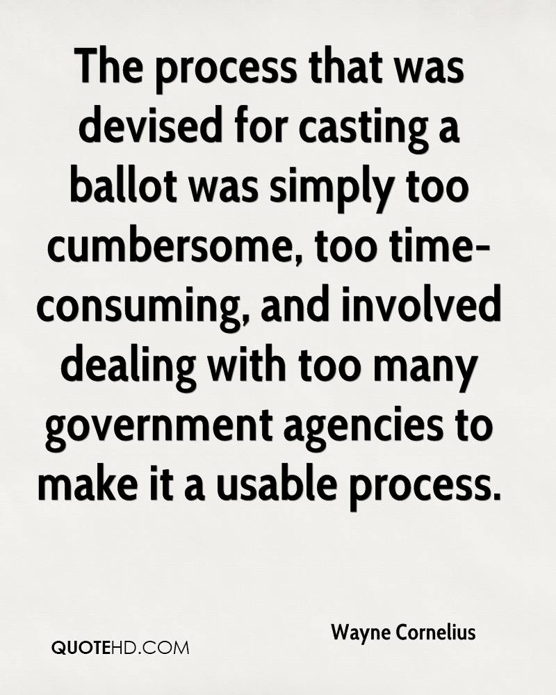 The process that was devised for casting a ballot was simply too cumbersome, too time-consuming, and involved dealing with too many government agencies to make it a usable process.