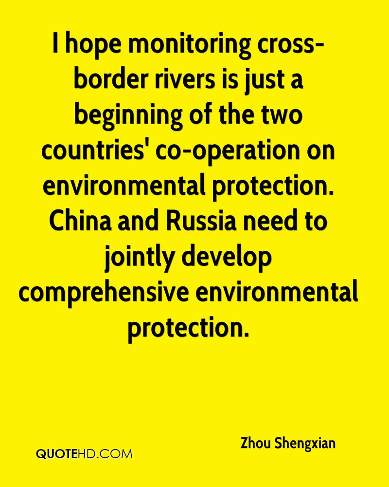 I hope monitoring cross-border rivers is just a beginning of the two countries' co-operation on environmental protection. China and Russia need to jointly develop comprehensive environmental protection.