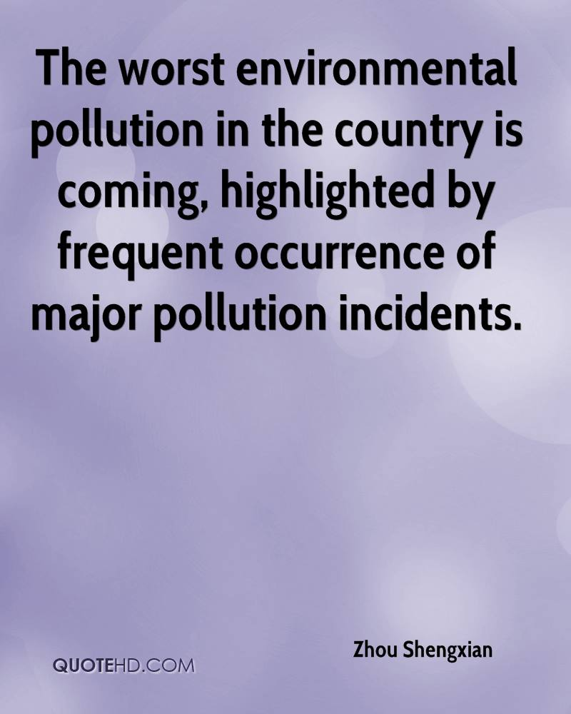 The worst environmental pollution in the country is coming, highlighted by frequent occurrence of major pollution incidents.