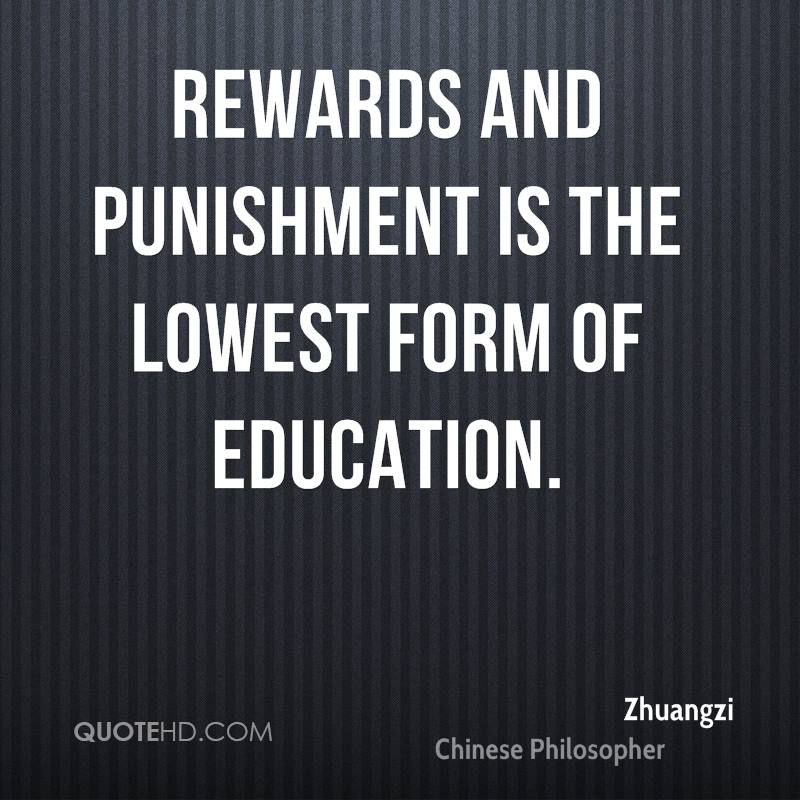 rewards or punishment Punishment: punishment, the infliction of some kind of pain or loss upon a person for a misdeed (ie, the transgression of a law or command) punishment may take forms ranging from capital punishment, flogging, forced labour, and mutilation of the body to imprisonment and fines deferred punishments consist.