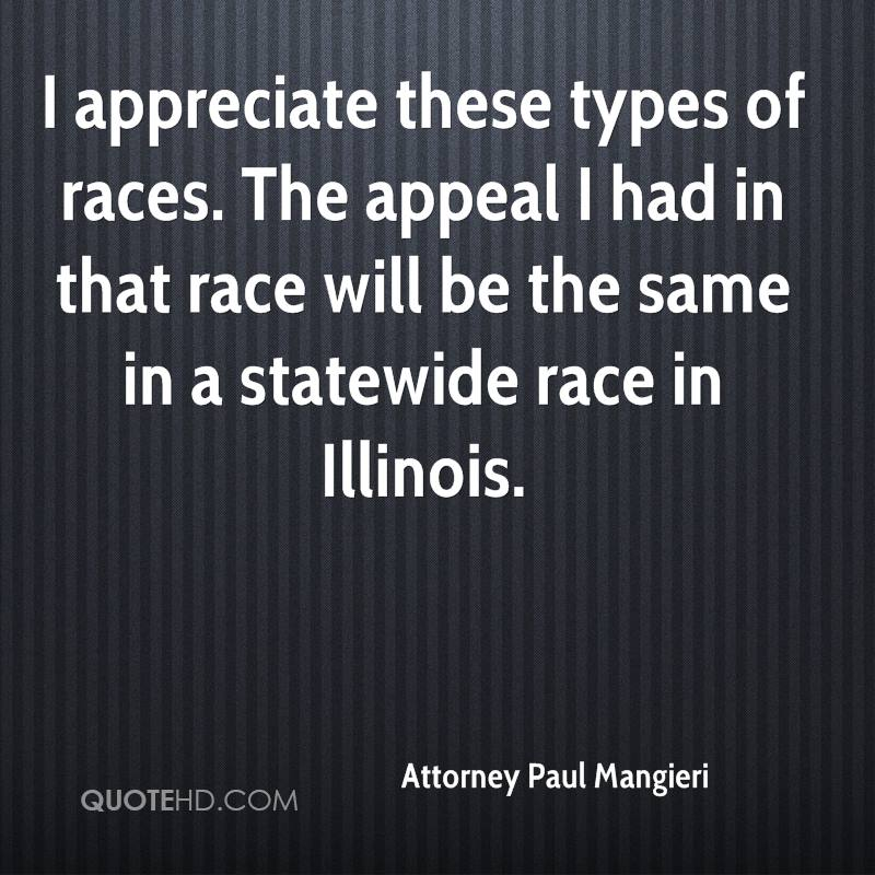 I appreciate these types of races. The appeal I had in that race will be the same in a statewide race in Illinois.