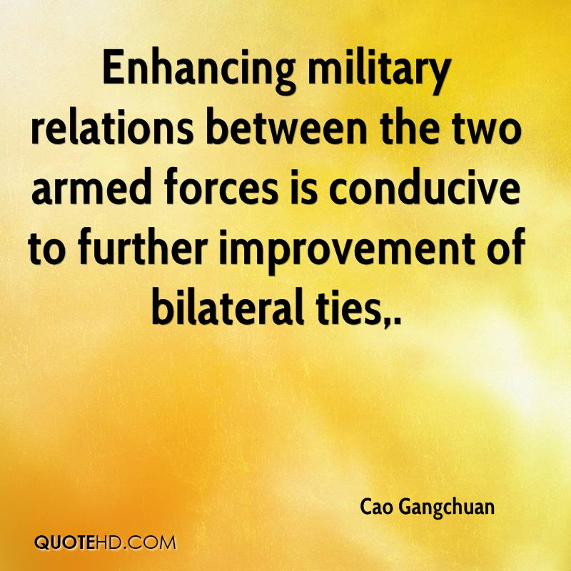 Enhancing military relations between the two armed forces is conducive to further improvement of bilateral ties.
