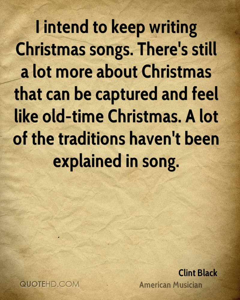 i intend to keep writing christmas songs theres still a lot more about christmas that - Black Christmas Songs