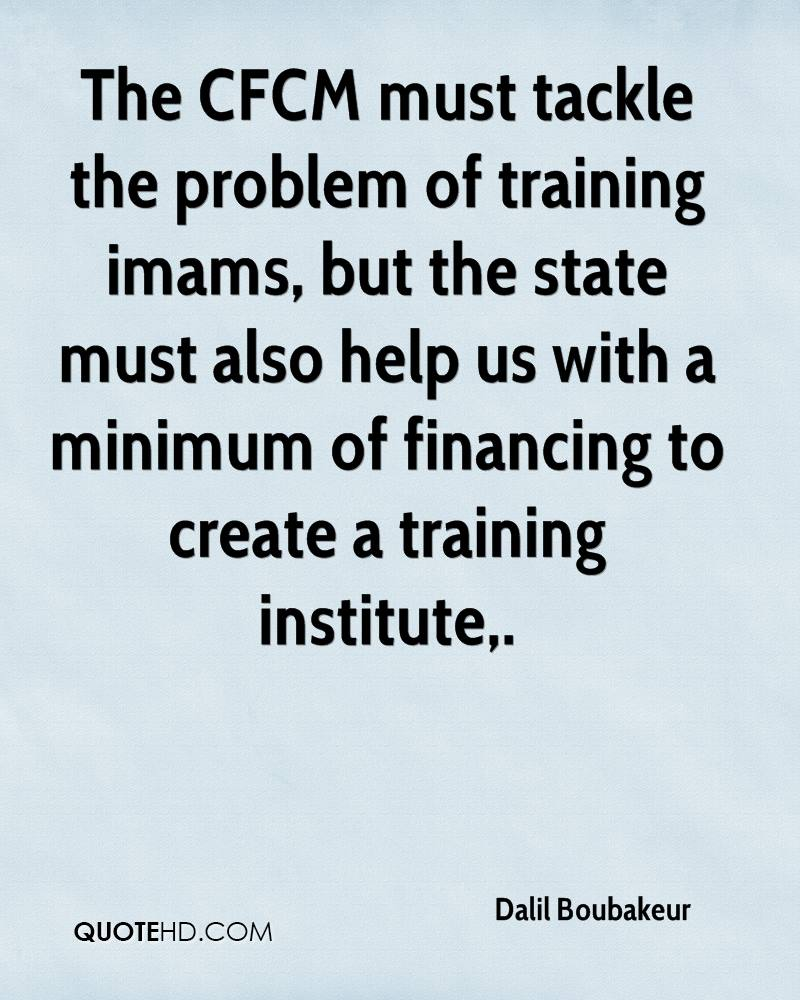 The CFCM must tackle the problem of training imams, but the state must also help us with a minimum of financing to create a training institute.