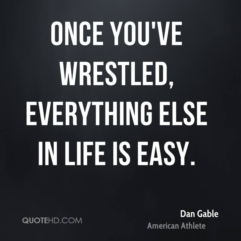 Life Is So Easy Quotes: Dan Gable Quotes