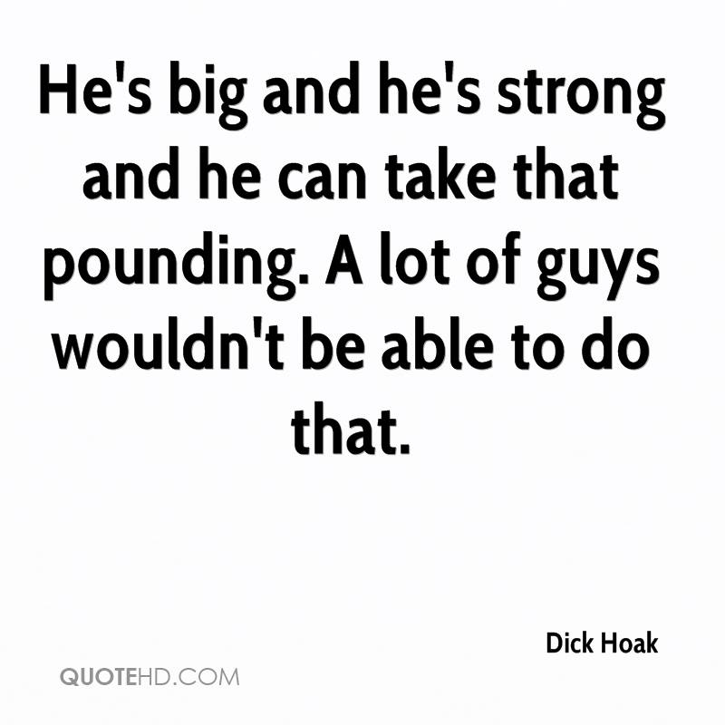 big dick quotes Big dick.
