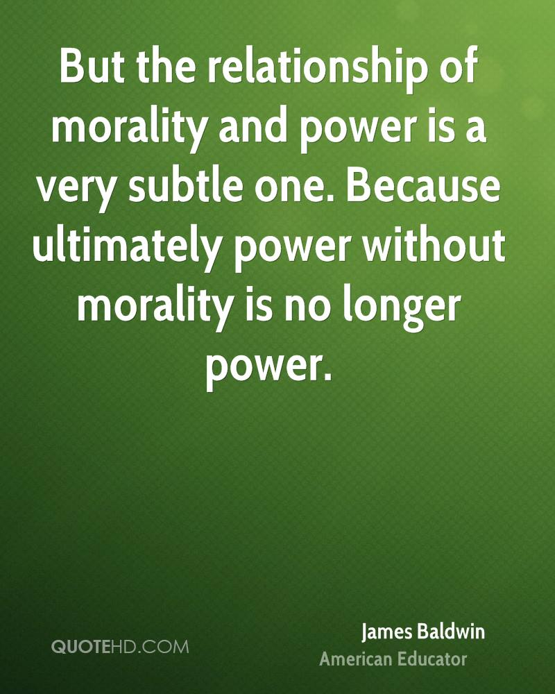 morality and power Leadership, morality and power: the leadership the importance of power and morality for the above mentioned morality and power are the two important elements.