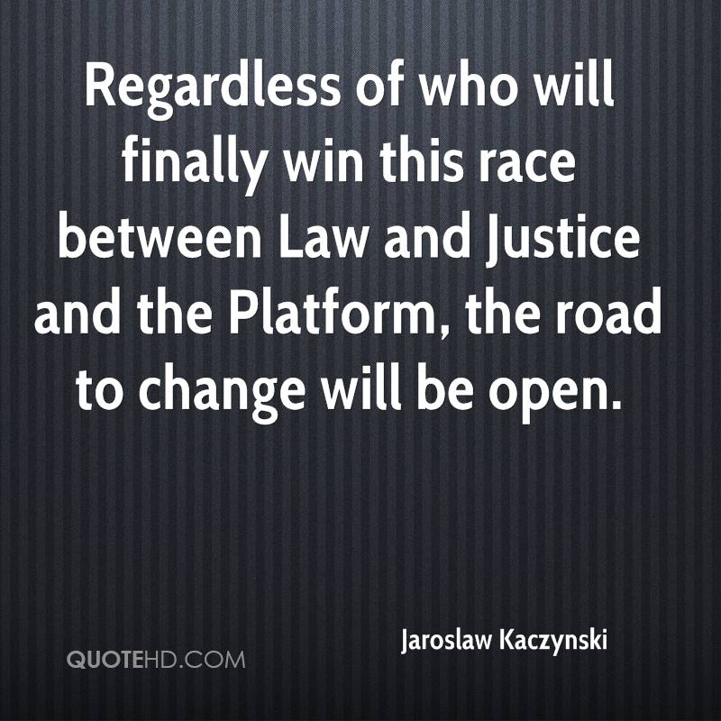 Regardless of who will finally win this race between Law and Justice and the Platform, the road to change will be open.