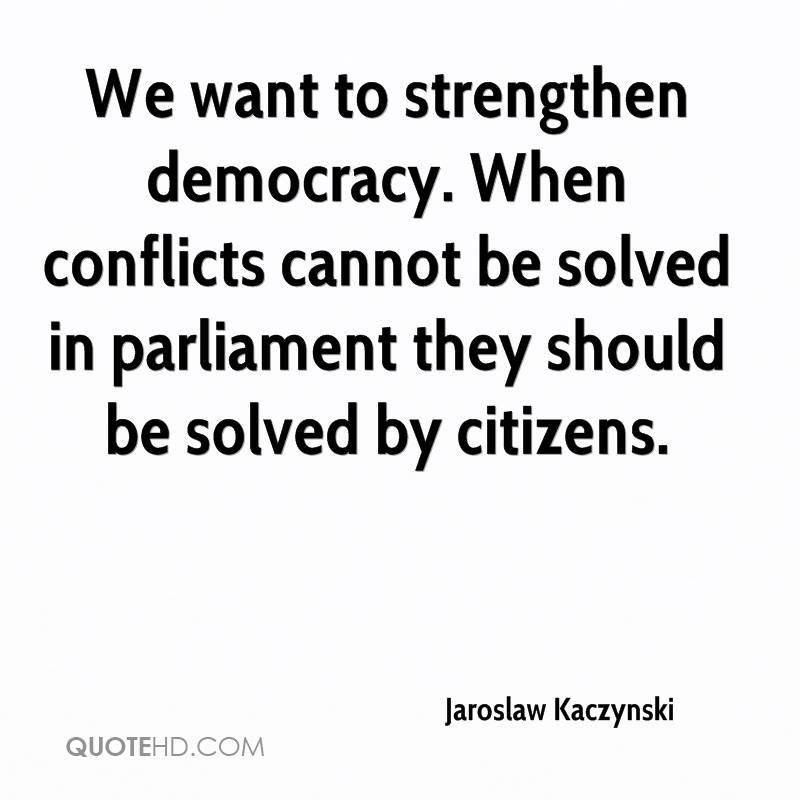 We want to strengthen democracy. When conflicts cannot be solved in parliament they should be solved by citizens.