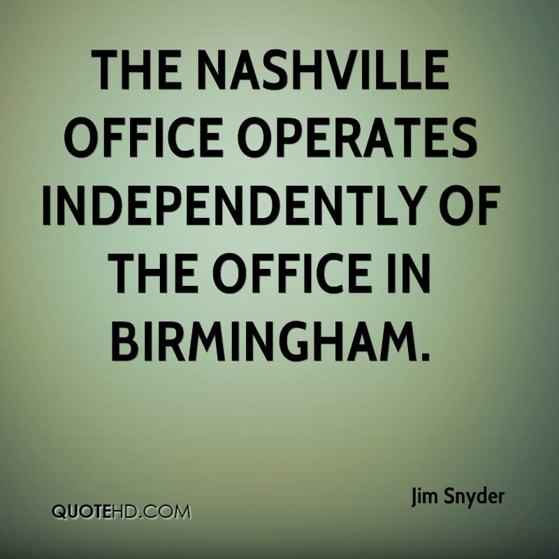The Nashville office operates independently of the office in Birmingham.
