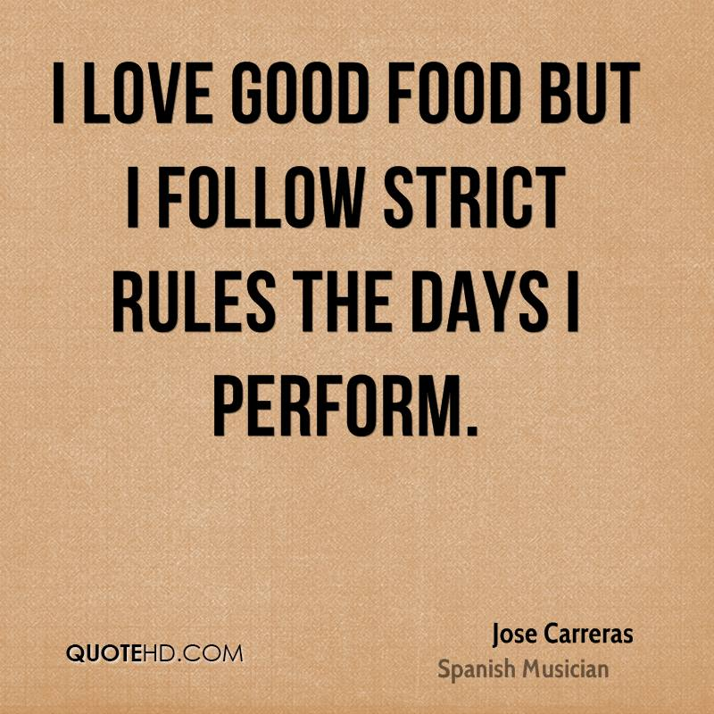I love good food but I follow strict rules the days I perform.