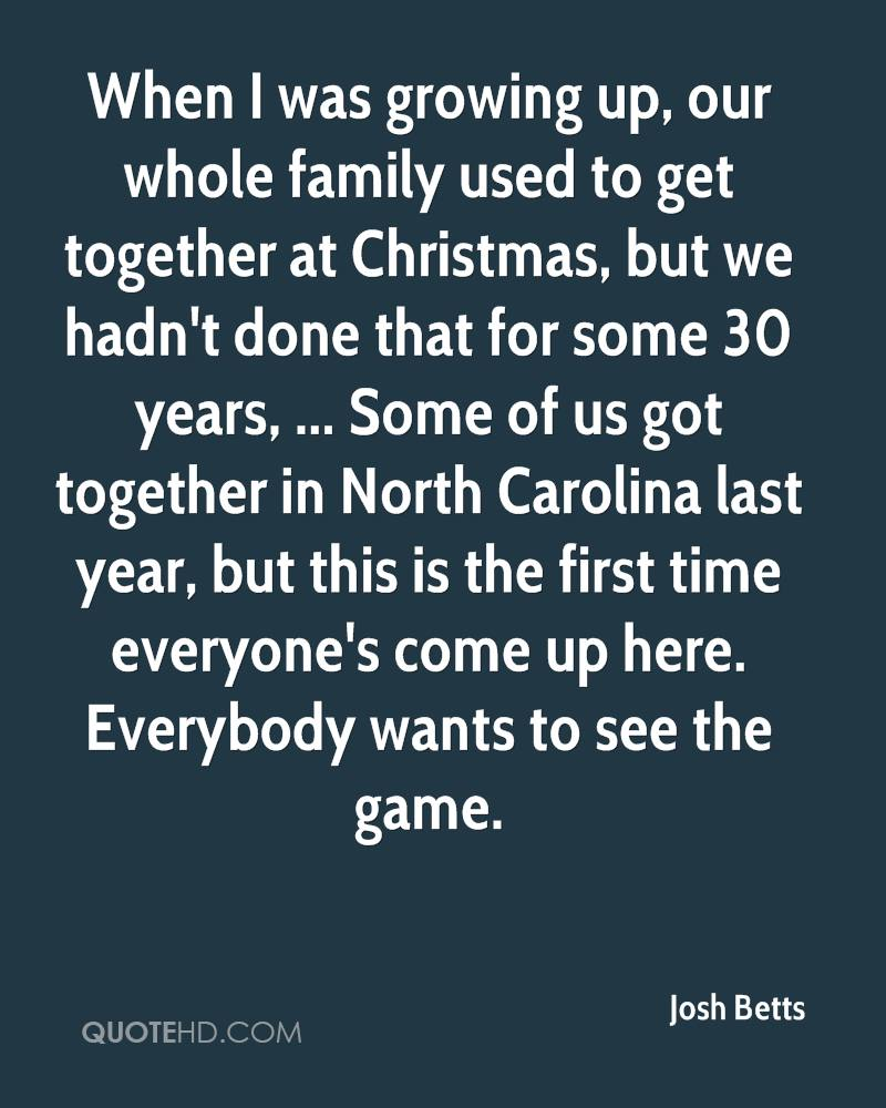 Quotes About Families Coming Together: Josh Betts Christmas Quotes