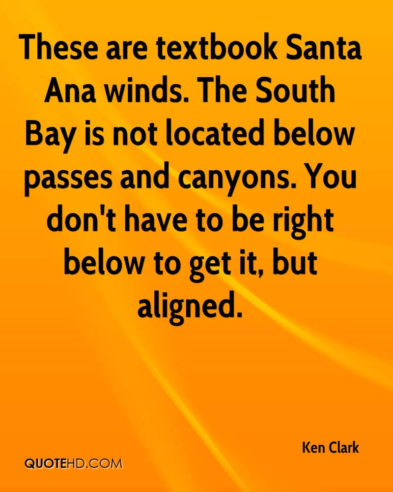 These are textbook Santa Ana winds. The South Bay is not located below passes and canyons. You don't have to be right below to get it, but aligned.