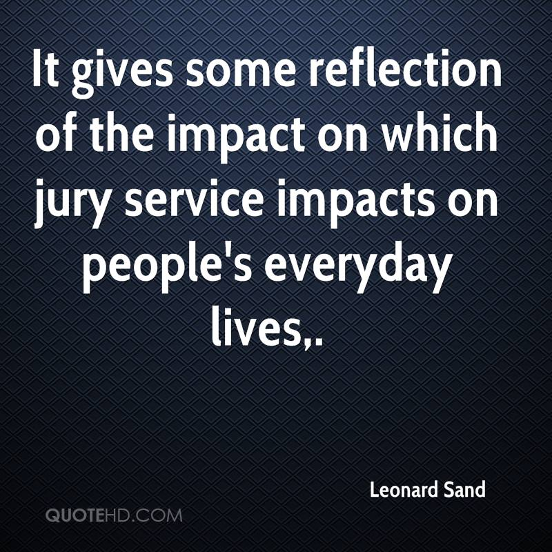 It gives some reflection of the impact on which jury service impacts on people's everyday lives.