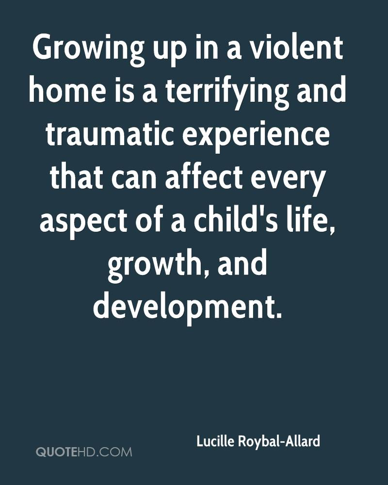 Growing up in a violent home is a terrifying and traumatic experience that can affect every aspect of a child's life, growth, and development.