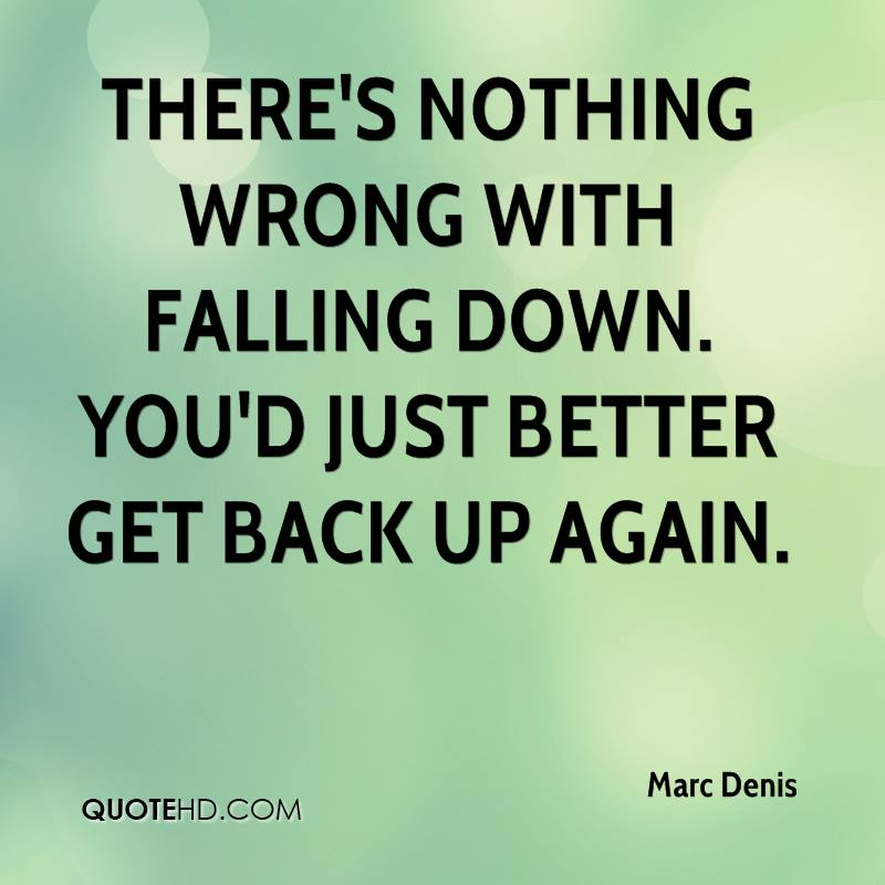 Quotes On Falling And Getting Back Up: Marc Denis Quotes