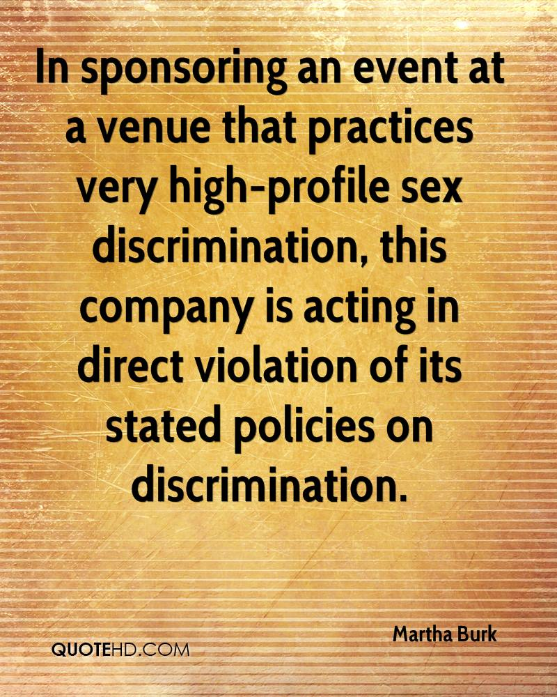 In sponsoring an event at a venue that practices very high-profile sex discrimination, this company is acting in direct violation of its stated policies on discrimination.