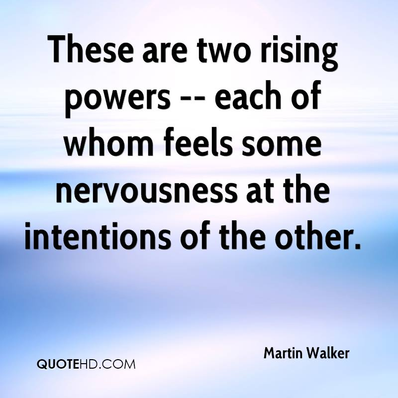 These are two rising powers -- each of whom feels some nervousness at the intentions of the other.