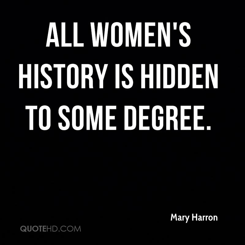 All women's history is hidden to some degree.
