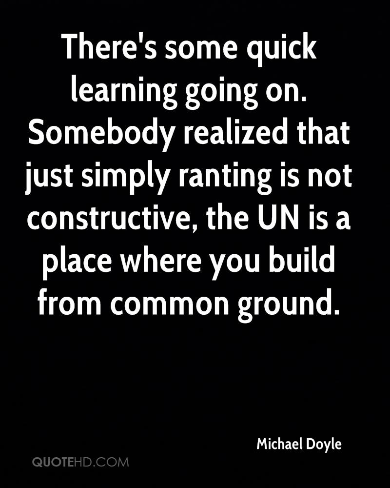 There's some quick learning going on. Somebody realized that just simply ranting is not constructive, the UN is a place where you build from common ground.