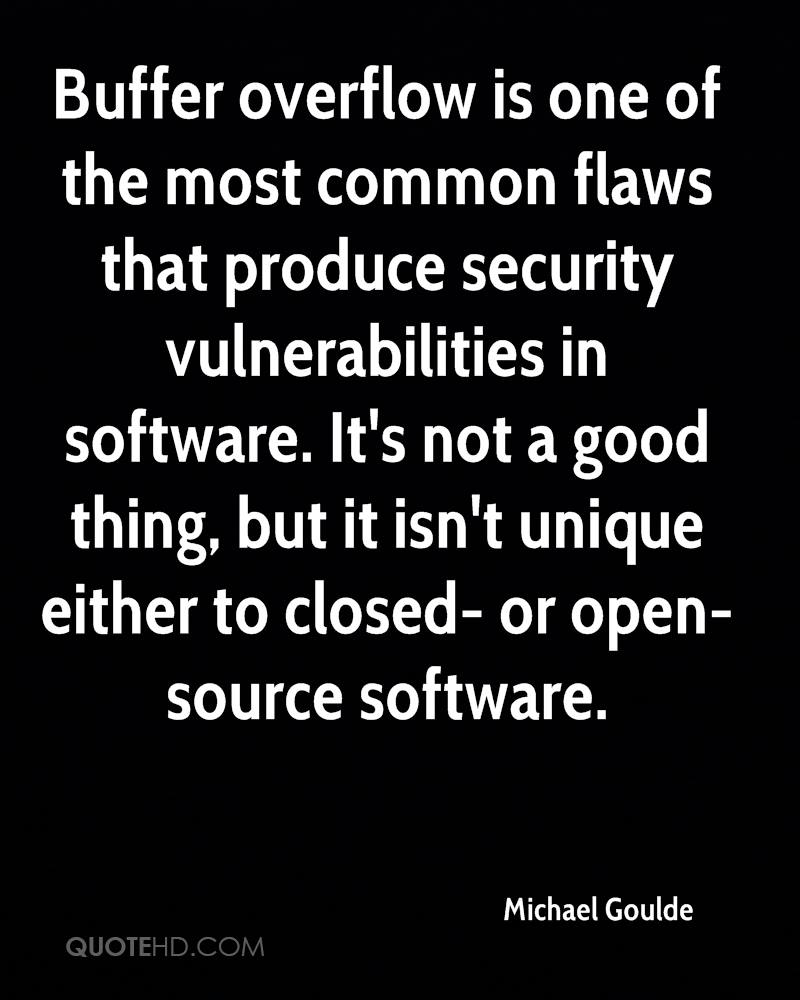 Buffer overflow is one of the most common flaws that produce security vulnerabilities in software. It's not a good thing, but it isn't unique either to closed- or open-source software.