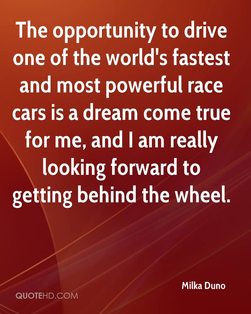 The opportunity to drive one of the world's fastest and most powerful race cars is a dream come true for me, and I am really looking forward to getting behind the wheel.