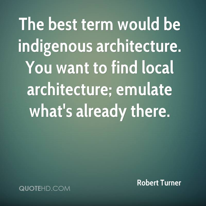 The best term would be indigenous architecture. You want to find local architecture; emulate what's already there.