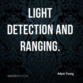 Adam Young - light detection and ranging.