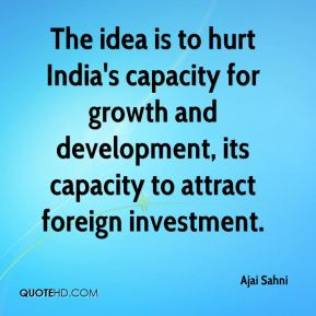 Ajai Sahni - The idea is to hurt India's capacity for growth and development, its capacity to attract foreign investment.
