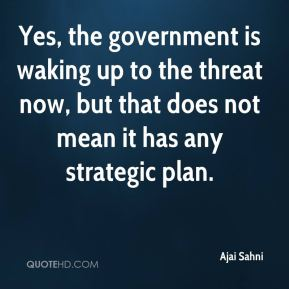 Ajai Sahni - Yes, the government is waking up to the threat now, but that does not mean it has any strategic plan.