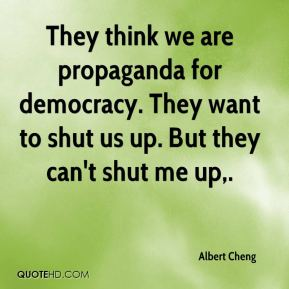 Albert Cheng - They think we are propaganda for democracy. They want to shut us up. But they can't shut me up.
