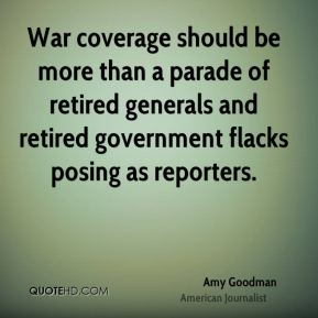 War coverage should be more than a parade of retired generals and retired government flacks posing as reporters.