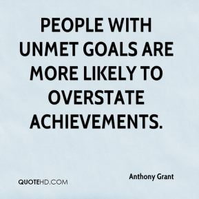 People with unmet goals are more likely to overstate achievements.