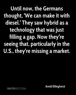 Arndt Ellinghorst - Until now, the Germans thought, 'We can make it with diesel.' They saw hybrid as a technology that was just filling a gap. Now they're seeing that, particularly in the U.S., they're missing a market.