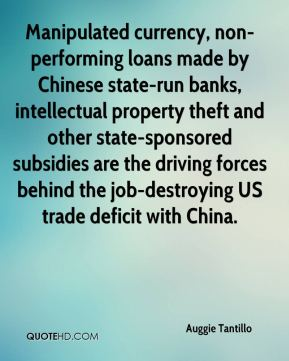 Manipulated currency, non-performing loans made by Chinese state-run banks, intellectual property theft and other state-sponsored subsidies are the driving forces behind the job-destroying US trade deficit with China.