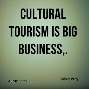 Cultural tourism is big business.