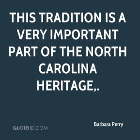 This tradition is a very important part of the North Carolina heritage.