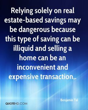Benjamin Tal - Relying solely on real estate-based savings may be dangerous because this type of saving can be illiquid and selling a home can be an inconvenient and expensive transaction.