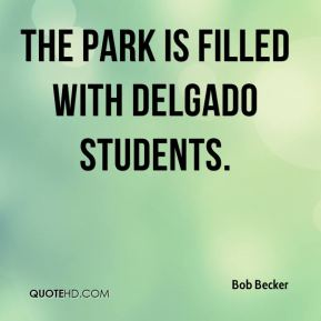 Bob Becker - the park is filled with Delgado students.