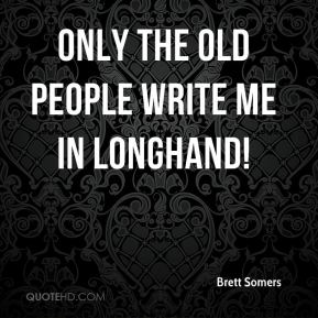 Brett Somers - Only the old people write me in longhand!