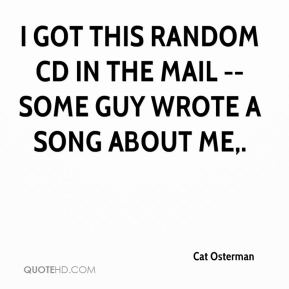 I got this random CD in the mail -- some guy wrote a song about me.