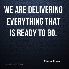 We are delivering everything that is ready to go.