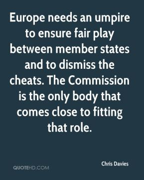 Europe needs an umpire to ensure fair play between member states and to dismiss the cheats. The Commission is the only body that comes close to fitting that role.