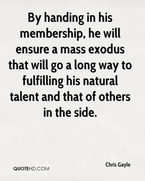 By handing in his membership, he will ensure a mass exodus that will go a long way to fulfilling his natural talent and that of others in the side.