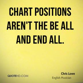 Chart positions aren't the be all and end all.