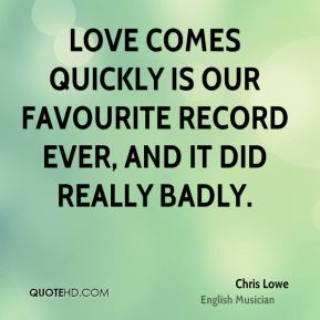 Love Comes Quickly is our favourite record ever, and it did really badly.