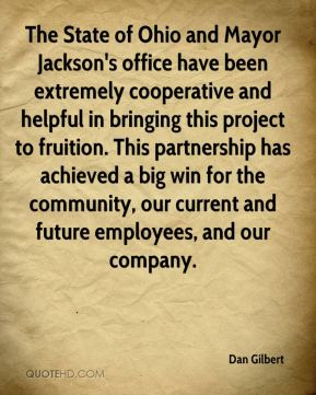 The State of Ohio and Mayor Jackson's office have been extremely cooperative and helpful in bringing this project to fruition. This partnership has achieved a big win for the community, our current and future employees, and our company.