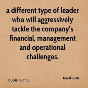 a different type of leader who will aggressively tackle the company's financial, management and operational challenges.