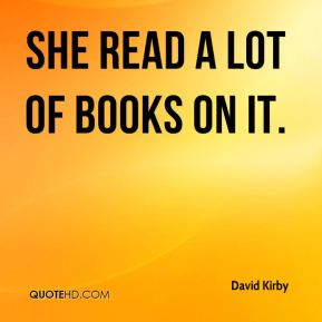 She read a lot of books on it.